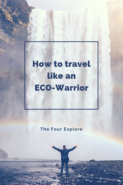 How to Travel Like an Eco-Warrior